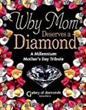 Why Mom Deserves a Diamond® -Millenium Edition, Michael C. Watson, 1891665316