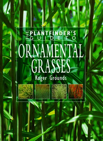 Ornamental Grasses (Plantfinder's Guides) by Brand: Timber Press, Incorporated