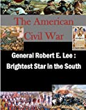 General Robert E. Lee : Brightest Star in the South, Naval War Naval War College, 1500422185