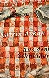 """""""Aus dem Schneider Roman"""" av Katrin Askan"""