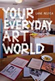 Your Everyday Art World, Relyea, Lane, 026201923X