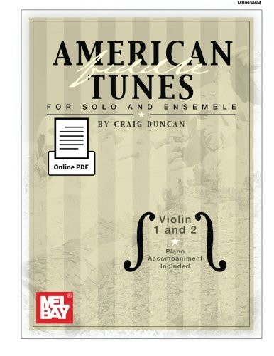 American Fiddle Tunes for Solo and Ensemble: Violin 1 and 2 with piano accompaniment included (String Ensemble Violin)