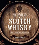 The Story of Scotch Whisky: A Journey of Discovery