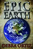 Epic Earth, Debra Ortiz, 0984251006