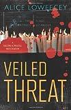 Veiled Threat, Alice Loweecey, 0738726400