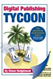 Digital Publishing Tycoon, Simon Hodgkinson, 0955559715