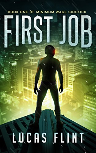 First Job (Minimum Wage Sidekick Book 1)