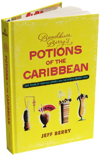 Books : Beachbum Berry's Potions of the Caribbean