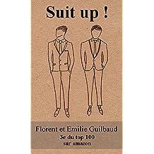 Suit up !: Choisir sa tenue professionnelle en 20 minutes (French Edition)