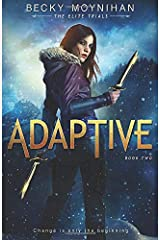 Adaptive: A Young Adult Dystopian Romance (The Elite Trials) Paperback
