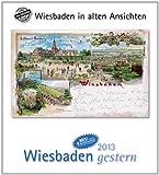 Wiesbaden gestern 2013: Wiesbaden in alten Ansichten, mit 4 Ansichtskarten als Gruß- oder Sammelkarten