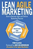 img - for Lean Agile Marketing: How to Become Agile and Deliver Marketing Success book / textbook / text book