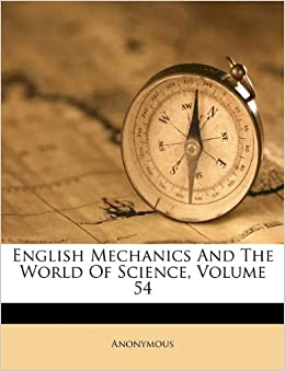 Book English Mechanics And The World Of Science, Volume 54