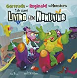Gertrude and Reginald the Monsters Talk about Living and Nonliving, Eric Braun, 140487237X