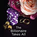 The Billionaire Takes All: The Sinclairs, Book 5 | J. S. Scott