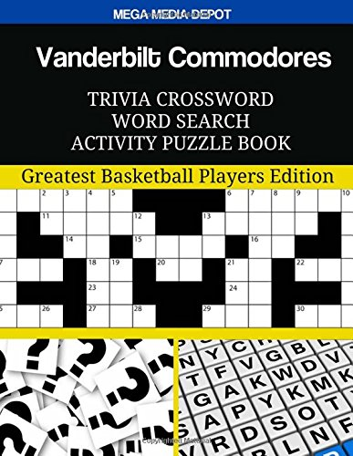 Read Online Vanderbilt Commodores Trivia Crossword Word Search Activity Puzzle Book: Greatest Basketball Players Edition PDF
