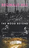 The Wood Beyond: A Dalziel/Pascoe Mystery
