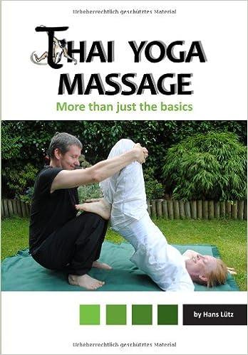 Thai Yoga Massage: More Than Just the Basics: Hans Lütz, I ...
