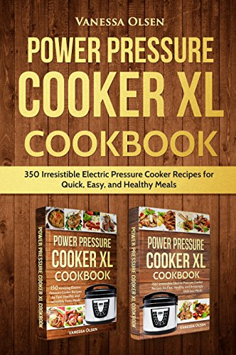 Cooking With Electric Stove - Power Pressure Cooker XL Cookbook: 350 Irresistible Electric Pressure Cooker Recipes for Quick, Easy, and Healthy Meals