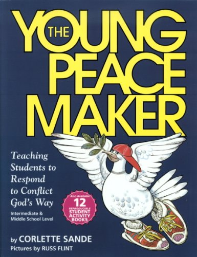 The Young Peacemaker: Teaching Students to Respond to Conflict in God's Way by Shepherd Press