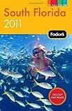 Fodor's South Florida 2011, Fodor's Travel Publications, Inc. Staff, 1400004772