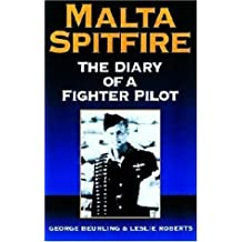 Malta Spitfire: The Diary of a Fighter Pilot (Greenhill Military Paperbacks) by George Beurling (2002-04-01)