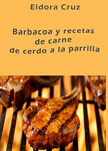 Barbacoa y recetas de carne de cerdo a la parrilla (Spanish Edition) by [