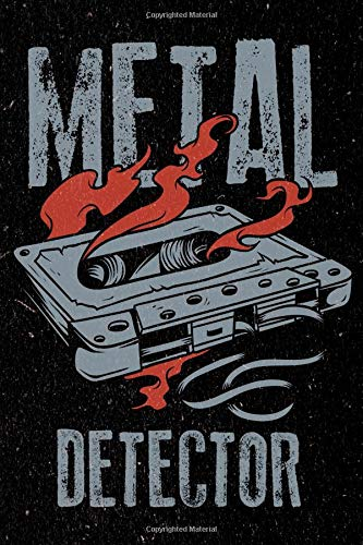 Metal Detector: Rock and Roll Heavy Death Metal Music Journal Notebook For Men, Women and Kids