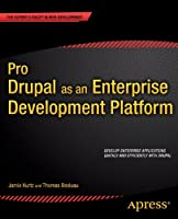 Pro Drupal as an Enterprise Development Platform Front Cover