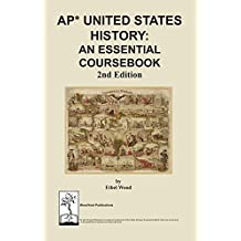 AP United States History: An Essential Coursebook, 2nd edition
