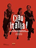 Ciao Italia ! Un siècle d'immigration et de culture italiennes en France