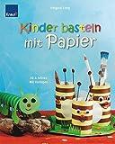 Kinder basteln mit Papier: Ab 4 Jahren Mit Vorlagen