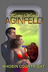 Home World: Aginfeld (Home World Series Book 1) Kindle Edition