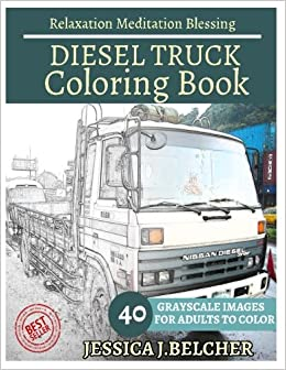 Amazon DIESEL TRUCK Coloring Book For Adults Relaxation Meditation Blessing Vehicle Sketch Books Adult