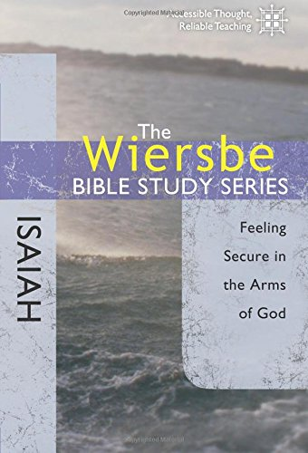 The Wiersbe Bible Study Series: Isaiah: Feeling Secure in the Arms of God PDF