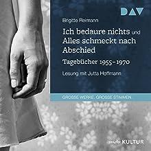 Ich bedaure nichts und Alles schmeckt nach Abschied: Tagebücher 1955-1970 Hörbuch von Brigitte Reimann Gesprochen von: Jutta Hoffmann
