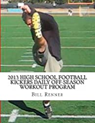 2013 High School Football Kickers Daily Off-Season Workout Program