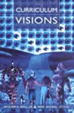 Curriculum Visions, Doll, William E. and Gough, Noel, 0820449997
