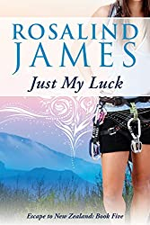 Just My Luck: A Pride & Prejudice Romance (Escape to New Zealand Book 5)