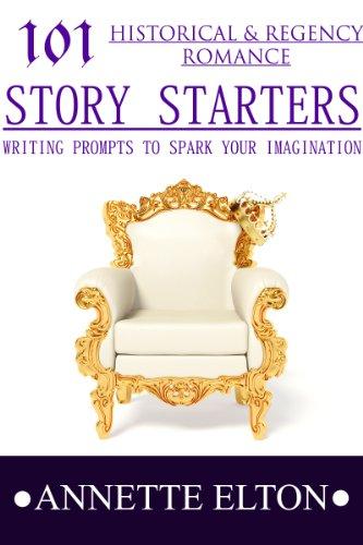 101 Historical Romance Story Starters (101 Romance Story Starters)