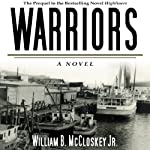 Warriors: A Novel | William B. McCloskey Jr.