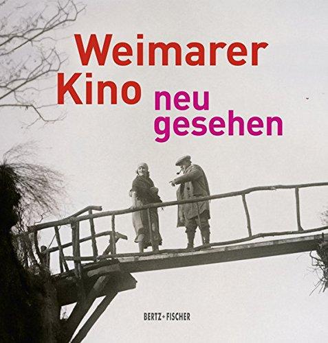 Weimarer Kino – neu gesehen Gebundenes Buch – 1. Februar 2018 Karin Herbst-Meßlinger Rainer Rother Annika Schaefer Bertz und Fischer