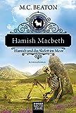 Hamish Macbeth und das Skelett im Moor: Kriminalroman (Schottland-Krimis, Band 3)
