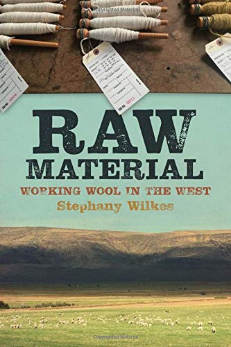 (Raw Material: Working Wool in the West)