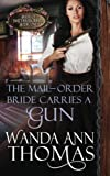 img - for The Mail-Order Bride Carries a Gun (Brides of Sweet Creek Ranch) (Volume 1) book / textbook / text book