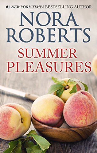 Summer Pleasures: A 2-in-1 Romance from Nora Roberts Second Nature\One - Summer Silhouette