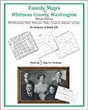 Family Maps of Whitman County, Washington, Deluxe Edition : With Homesteads, Roads, Waterways, Towns, Cemeteries, Railroads, and More, Boyd, Gregory A., 142031503X