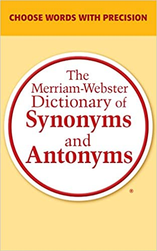 The Merriam-Webster Dictionary of Synonyms and Antonyms - Kindle ...