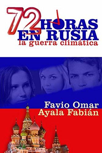 72-horas-en-Rusia-La-guerra-climtica-Spanish-Edition