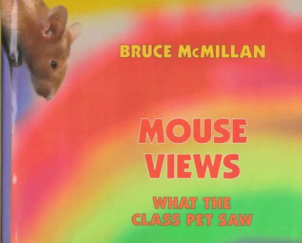 Mouse Views: What the Class Pet Saw